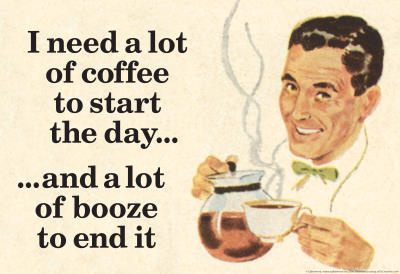 i-need-coffee-to-start-day-and-booze-to-end-it-funny-poster